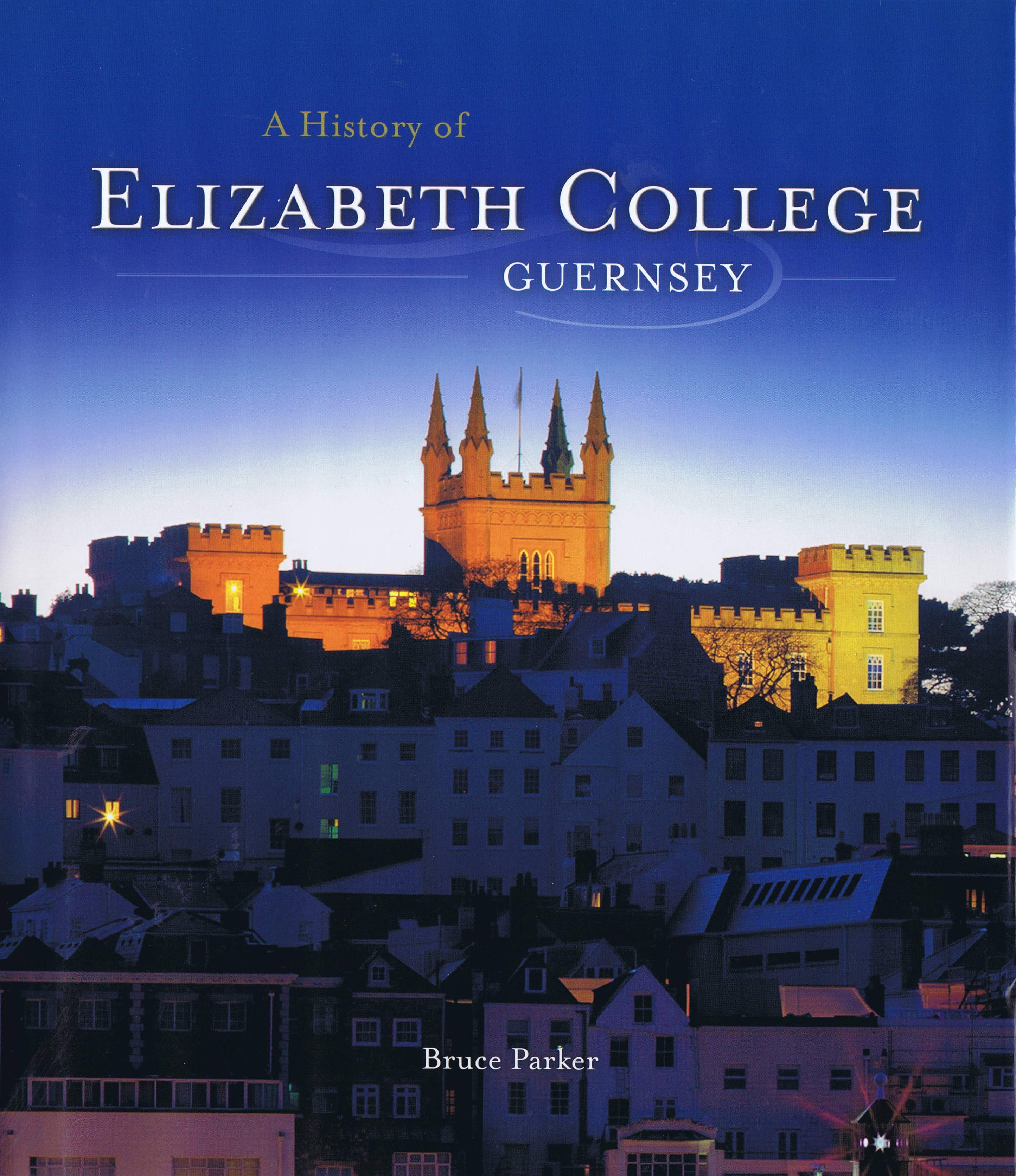 Book - A History of Elizabeth College by Bruce Parker